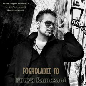 Pouya Ramezani – Fogholadei To