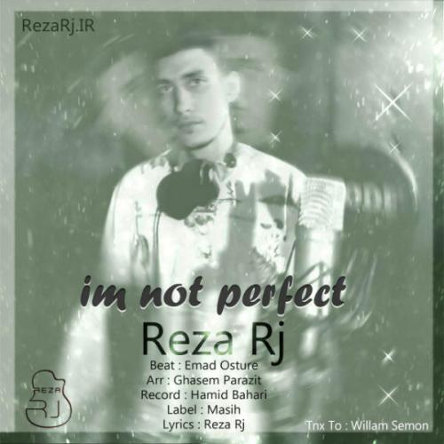 دانلود آهنگ رضا آرجی Im Not Perfect