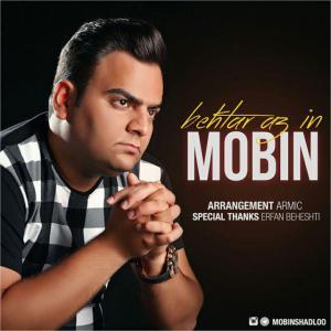Mobin – Behtar Az In