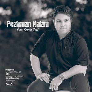 Pezhman Kalani – Hame Fekram Toei