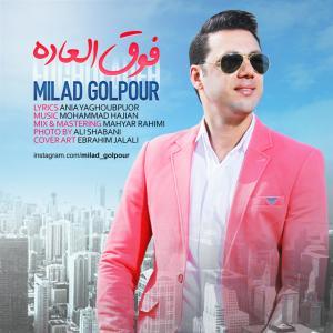 Milad Golpour – Fogholadeh