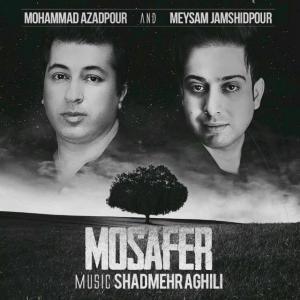 Mohammad Azadpour – Mosafer (Ft Meysam Jamshidpour)