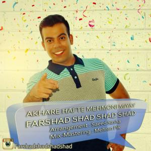 Farshad Shad Shad Shad – Akhare Hafte Mehmooni Miay