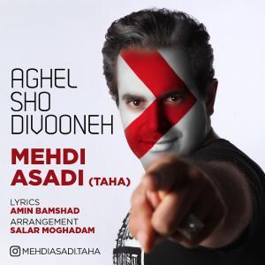 Mehdi Asadi (Taha) – Aghel Sho Divooneh