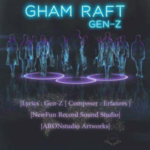 Gen Z – Gham Raft