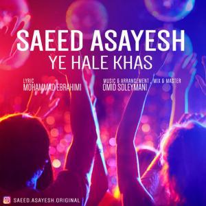 Saeed Asayesh – Ye Hale Khas