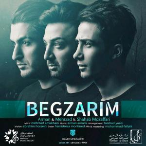Mehrzad Amirkhani – Begzarim (Ft Arman And Shahab Mozaffari)