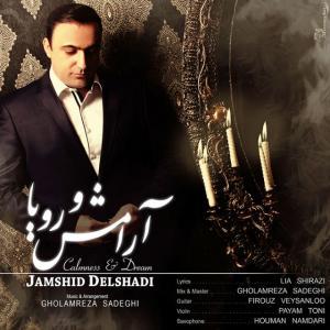 Jamshid Delshadi – Aramesh o Roya