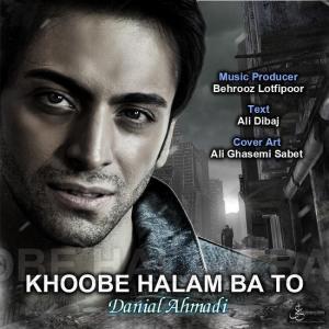 Danial Ahmadi – Khoobe Halam Ba To