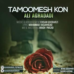 Ali Aghadadi – Tamoomesh Kon