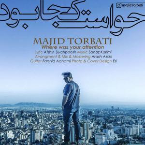 Majid Torbati – Havaset Koja Bud