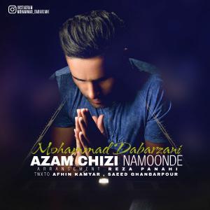 Mohammad Dabarzani – Azam Chizi Namoonde