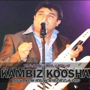 Kambiz Koosha – Kashki Mishod