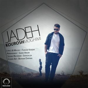 Kourosh Moghimi – Jadeh