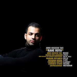 Amir Hossein Taei – Rahe Roya
