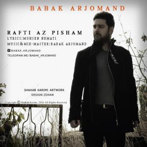 Babak Arjomand – Rafti Az Pisham