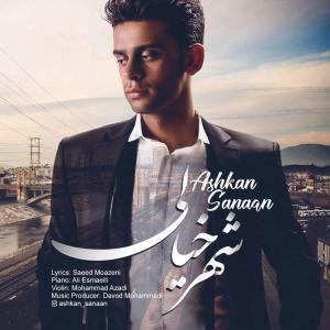 Ashkan Sanaan – Shahre Khiali