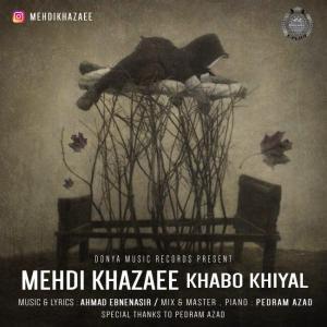 Mehdi Khazaee – Khabo Khiyal