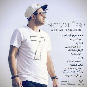 Ahmad Razmgir – Bemoon Naro