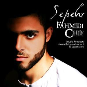 Sepehr – Fahmidi Chie