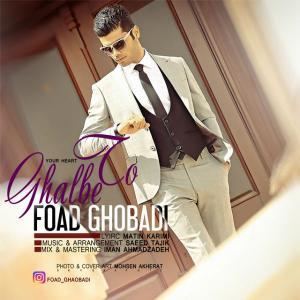 Foad Ghobadi – Ghalbe To