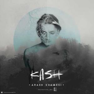 Arash Khamesi – Kash
