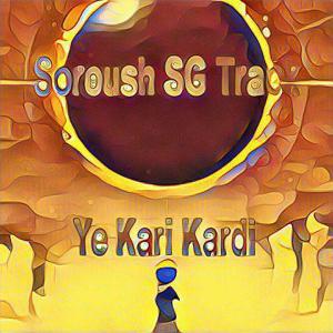 Dj Soroush SG Track – Ye Kari Kardi