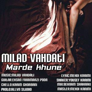 Milad Vahdati – Marde Khone