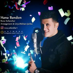 Reza Esfandiar – Hana Bandon