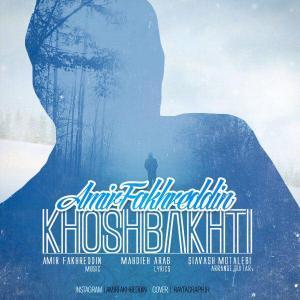 Amir Fakhreddin – Khoshbakhti