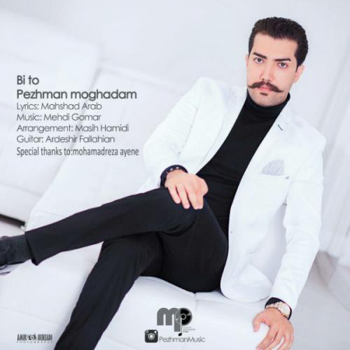 Pezhman Moghadam – Bi To