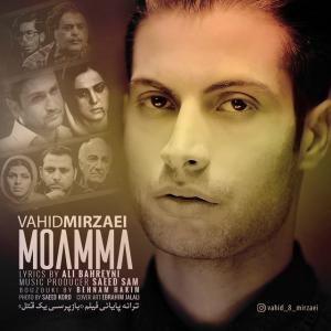 Vahid Mirzaei – Moamma