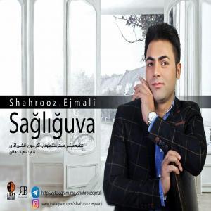 Shahrooz Ejmali – Saghlighova