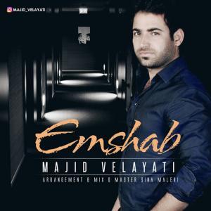Majid Velayati – Emshab