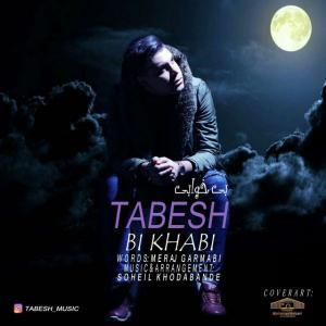 Tabesh – Bi Khabi