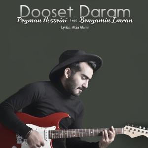 Peyman Hosseini – Dooset Daram (Ft Benyamin Emran)
