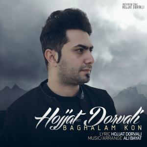 Hojjat Dorvali – Baghalam Kon