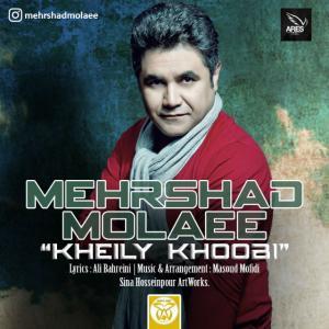 Mehrshad Molaee – Kheily Khoobi