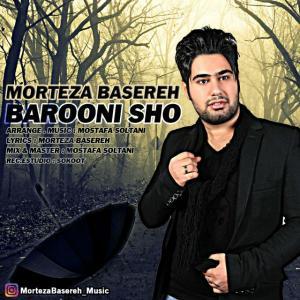 Morteza Basereh – Barooni Sho