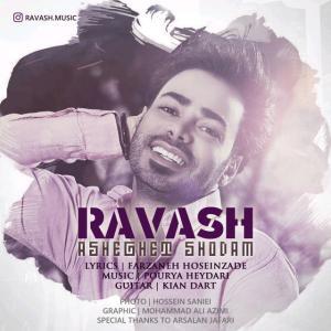 Ravash – Asheghet Shodam