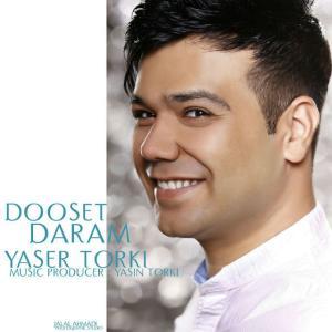 Yaser Torki – Dooset Daram