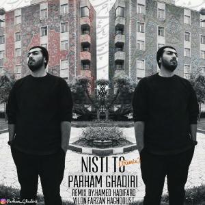 Parham Ghadiri – Nisti To (Remix)