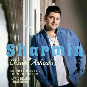 Sharmin – Ehsase Asheghi
