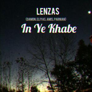 Lenzas – In Ye Khabe