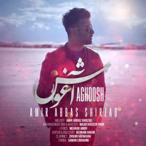 Amir Abbas Shirzad – Aghoosh