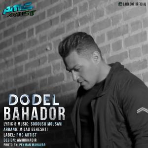 Bahador – Dodel