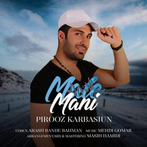 Pirooz Karbasiun – Male Mani