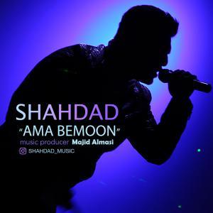 Shahdad – Ama Bemoon