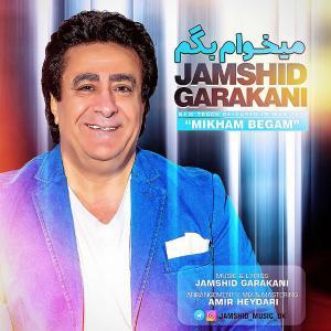 Jamshid Garakani – Mikham Begam
