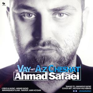 Ahmad Safaei – Vay Az Cheshat